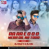 Mera Dil Na Todo (Remix) Dj Red X DJ Hk by ADM Records