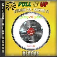 Pull It Up - Episode 38 - S11 by DJ Faya Gong