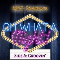 Oh What A Night - Part 1 - Groovin' by Clovis Nunes