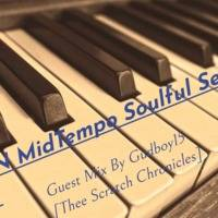 NeoN MidTempo Soulful Sessions - Guest Mix By Gudboy15 by Thee Scratch Chronicles
