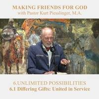 6.1 Differing Gifts-United in Service - UNLIMITED POSSIBILITIES | Pastor Kurt Piesslinger, M.A. by FulfilledDesire