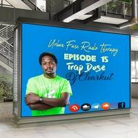 URBAN FUSE RADIO THERAPY EPISODE 15 TRAP DOSE 2020 DJ CLEARKUT by Dj clearkut