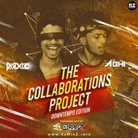 The Collaborations Project - DJ Abhi X DJ Rocco