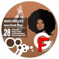 FG028 : Magillian & Eri2 - Jesus Drank Wine (Bardia F Remix) by Family Grooves