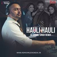 Hauli Hauli Remix - Dj Anmol Singh.mp3 by Remix Muzik India