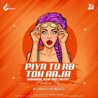 Piya Tu Ab Toh Aaja Vs Garmaini Jump And Sweat (Mashup) By D Creative Beatz by Bollywood 4 Djs