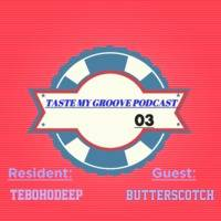 Taste My Groove Podcast 03 [Resident Mix] by TebohoDeep by Teboho Masheula