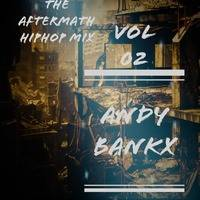 Andy Bankx - The Aftermath Hiphop Mix 02 by Andy Bankx_Deejay