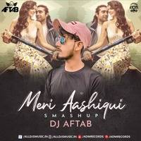 Meri Aashiqui (Smashup) - DJ Aftab by ADM Records