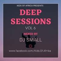 K.O.A Deep Sessions Vol 6(Mixed By DJ Small) by Kids of Africa