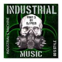 80´s Industrials Machine Part three by DJ´P 2019 by Didac PT