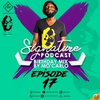 Signature Podcast Episode 17 Birthday Mix By Mo-Carlo by Mo'Carlo Deepternal Moagi