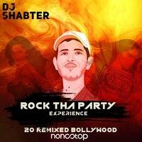 Rock Tha Party Experience - Dj Shabter by Dj Shabster