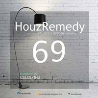 HouzRemedy show69 Guestmix by CULOLETHU by HouzRemedy