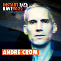 Andre Crom @ Instant Rave #022 w/ My Favourite Freaks by ravetheplanet
