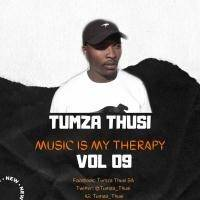 Music Is My Therapy Vol 09 Mixed By Tumza Thusi by Tumza Thusi
