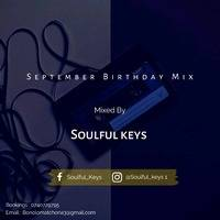 September Birthday Month Mix(Mixed&Complied By Soulful_Keys) by Soulful Keys