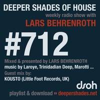 DSOH #712 Deeper Shades Of House w/ guest mix by KOUSTO by Lars Behrenroth