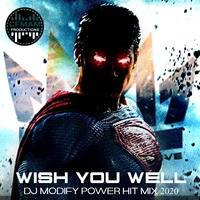 Wish You Well [Multigenre Power Mix] BY by DJ Modify by MIXES Y MEGAMIXES
