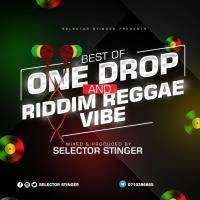 strictly the best of one drop reggea & riddim vibez-selector stinger by selector stinger
