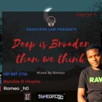 Deep Is Broader Than What We Think Chapter 7 (Mixed By Romeo) by Groovers Lab