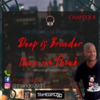 Deep is Broader than we Think Chapter 8 (Mixed by Mthandos Deep) by Groovers Lab