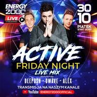 Energy 2000 (Katowice) - ACTIVE FRIDAY ★ DeePush D-Wave Alex S [YT LIVE] (30.10.2020) up by PRAWY by Mr Right