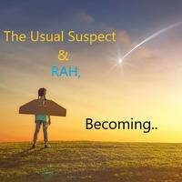 The Usual Suspect & RAH, Becoming.. by Techno TRVLR's