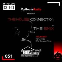 The House Connection #51, Live on MyHouseRadio (October 29, 2020) by The Smix