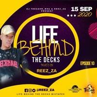 LIFE BEHIND THE DECKS (EPISODE 10) MIXED By Reez_ZA by Reez_ZA