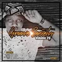 Dj Kismet-Groove Society Vol-26(Main Mix) by Groove Society Podcasts