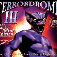 Terrordrome III - The Party Animal Edition - The Ultimate Hardcore Party Nightmare! (1994) CD3 by Musicas Discoteca Anos 90