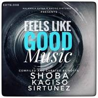 Feels Like Good Music EDTN008 Compiled & Curated by SHOBA (Side A) by FeelsLikeGoodMusic