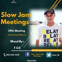 Slow Jam Meetings - 29th Meeting [ Instrumental Edition - Mixed By FSD] by FSD'97
