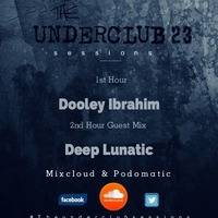 The Underclub Sessions 23 By Dooley Ibrahim by The Underclub Sessions