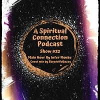 A Spiritual Connection Podcast Show #32 (Main Hour By Infer Monku Guest Mix By Sbusoulfuljazzy) by A Spiritual Connection Podcast
