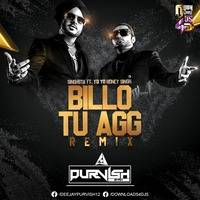 Billo Tu Aag (Singhsta Ft. YoYo Honey Singh) Remix - DJ Purvish by DJ RAVI JABALPUR