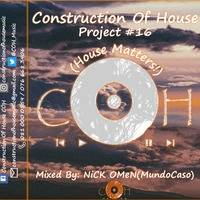 COH Project #16(House Matters!). By NiCK OMeN(MundoCaso) by Construction Of House