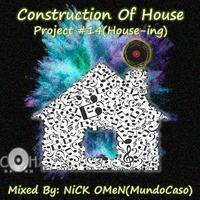 COH Project #14(House-ing). By NiCK OMeN(MundoCaso). by Construction Of House