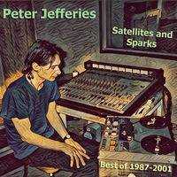 Peter Jefferies - Satellites and Sparks (best of 1987-2001) by hairybreath