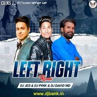 Left Right (Remix) - DJ Jes x DJ Pink x DJ David MD by DjBank Official