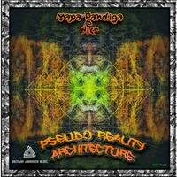 Pseudo-Reality Architecture EP (full length release creative reMix by Ablepsy) by Another Dimension Music