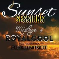 Sunset Sessions Mix  #4 By RoyalCool by SunsetSessionsSA