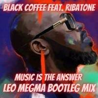 Black Coffee Feat. Ribatone - Music Is The Answer (Leo Megma Bootleg Mix) by Leo Megma