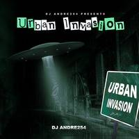 THE URBAN INVASION (EP 01) DJ ANDRE254 by DJ Andre254
