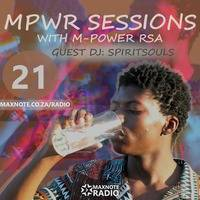 MPWR Sessions #21: M-Power RSA // Guest DJ: Spiritsouls by MaxNote Radio