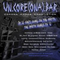 un.core(ona).bar - the corona chaos compilation by extremest by un.core.bar