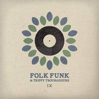 Folk Funk and Trippy Troubadours Vol 9 by FolkFunk