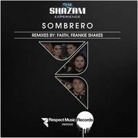 The Shazam Experience - Sombrero (Radio Edit) by Respect Music