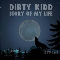 Dirty Kidd - Story Of My Life (Original Mix) [Stereofly Records] by Dirty Kidd